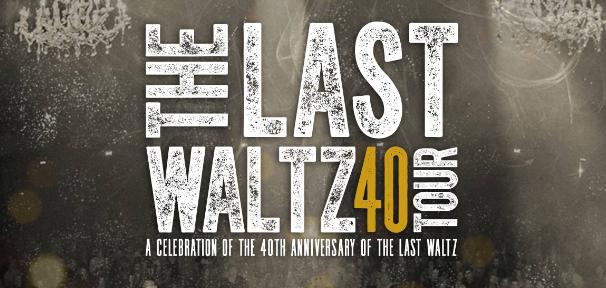 Last Waltz Adds Additional Dates